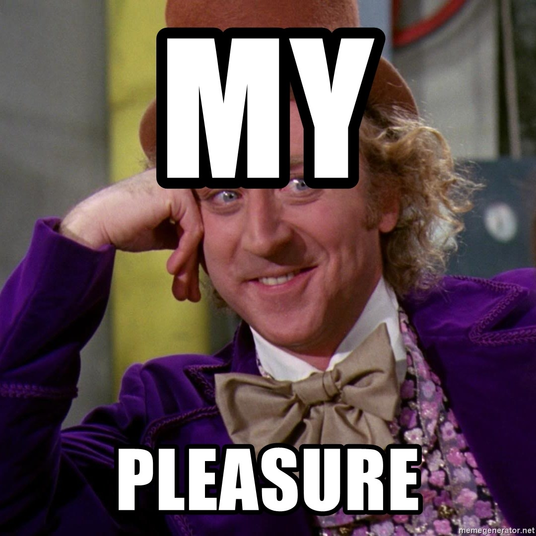 Willy Wonka - My  Pleasure