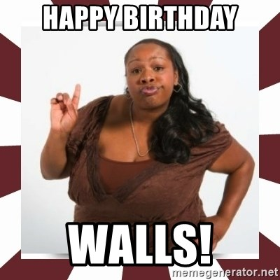 Sassy Black Woman - Happy Birthday Walls!