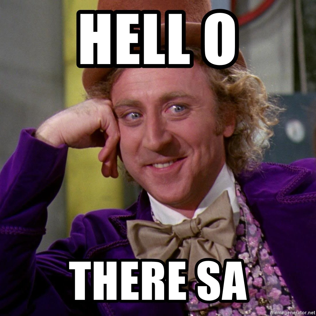 Willy Wonka - hell o there sa