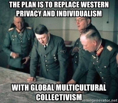 The Plan Is To Replace Western Privacy And Individualism With Global