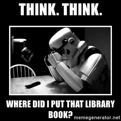 Sad Trooper - Think. Think. Where did I put that library book?
