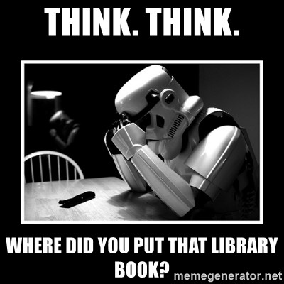 Sad Trooper - Think. Think. Where did you put that library book?