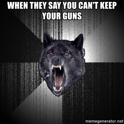 xymixihb - when they say you can't keep your guns