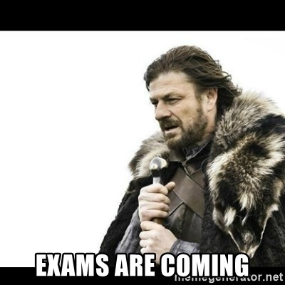 Winter is Coming - EXAMS ARE COMING