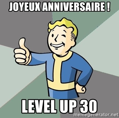 Fallout Boy - JOYEUX Anniversaire ! LEVEL UP 30