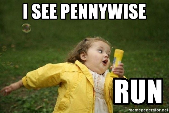 Little girl running away - i see pennywise                     RUN