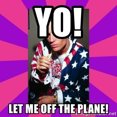 Vanilla Ice - Yo! Let me off the plane!
