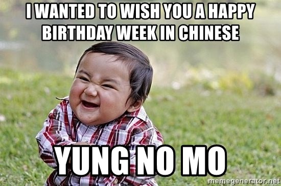 Evil Asian Baby - I wanted to wish you a happy birthday week in Chinese Yung no mo