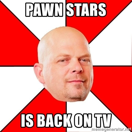 Pawn Stars - Pawn stars is back on tv