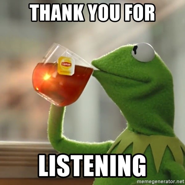 Kermit The Frog Drinking Tea - Thank you for Listening