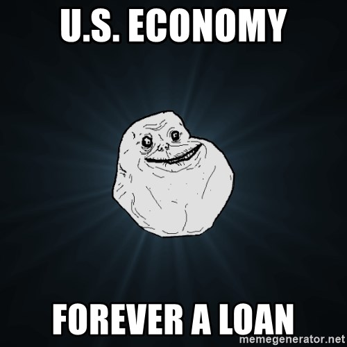 Forever Alone - U.S. economy forever a loan