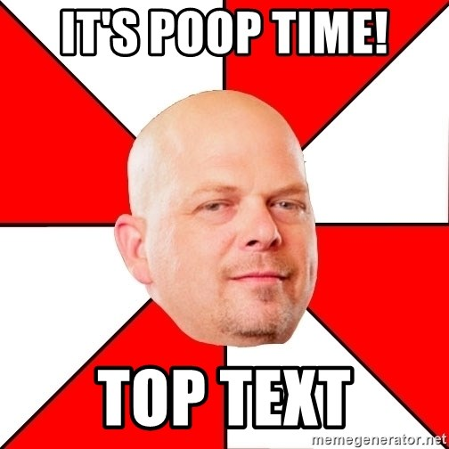 Pawn Stars - It's poop time! top text
