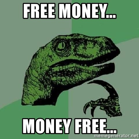 Philosoraptor - free money... money free...