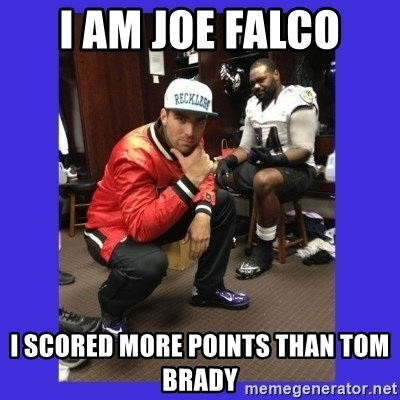 PAY FLACCO - I am Joe Falco i scored more points than tom brady