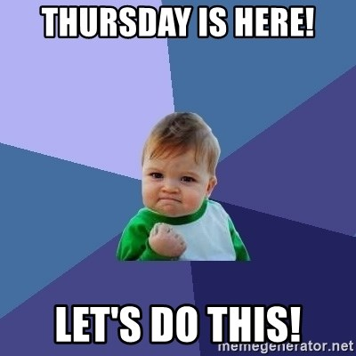 Success Kid - Thursday is here! let's do this!