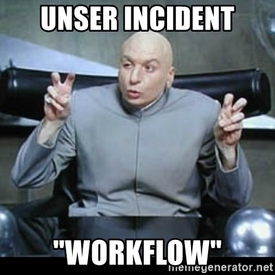 "dr. evil quotation marks - unser incident ""workflow"""