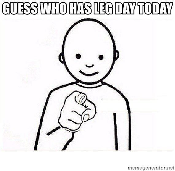 GUESS WHO YOU - Guess who has leg day today