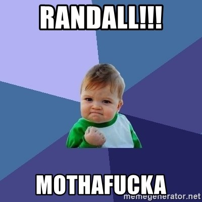 Success Kid - Randall!!! MOTHAFUCKA