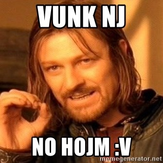 One Does Not Simply - vunk nj no hojm :v