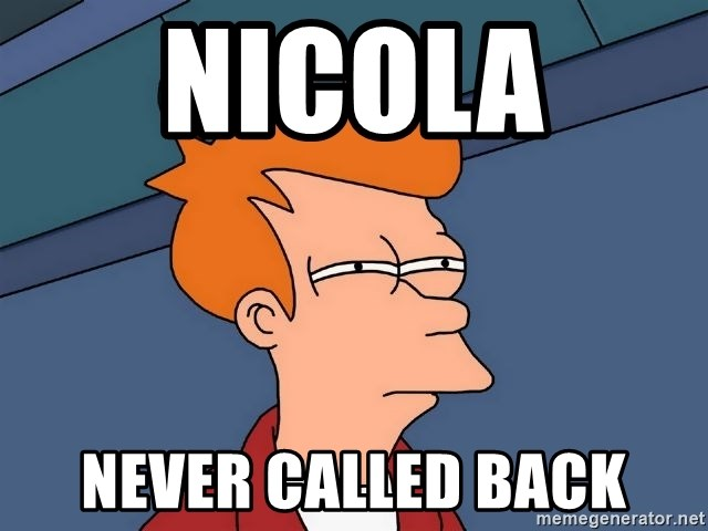 Futurama Fry - Nicola  Never called back