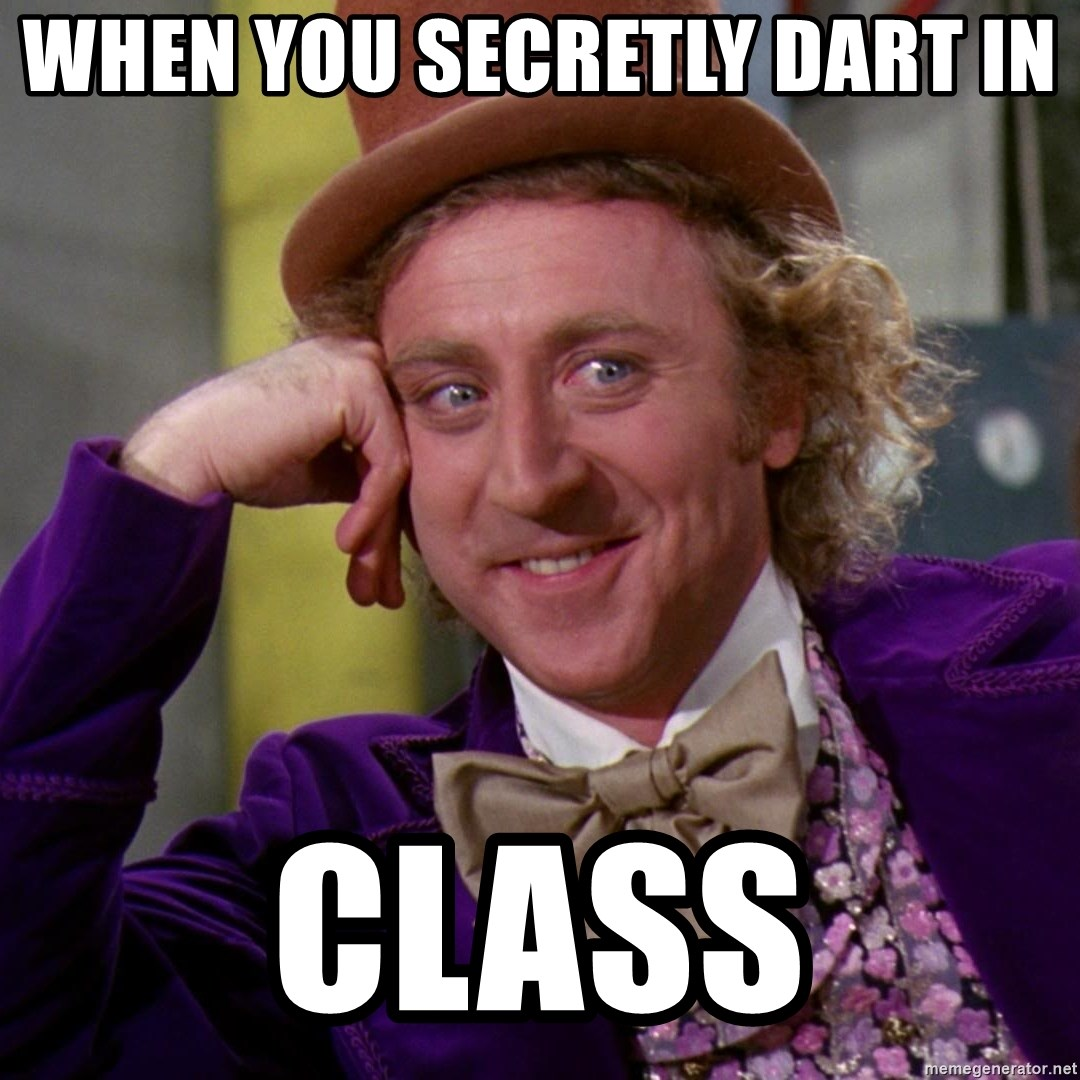 Willy Wonka - When you secretly dart in  Class