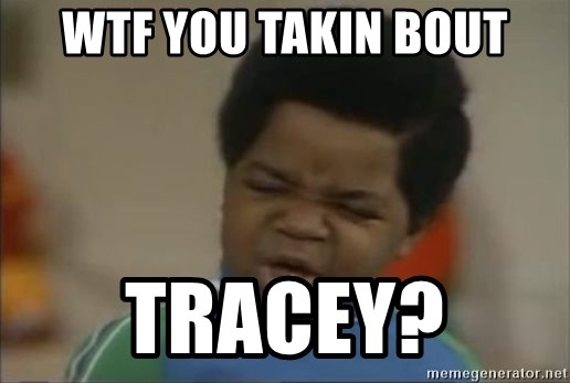 Gary Coleman II - Wtf you takin bout Tracey?