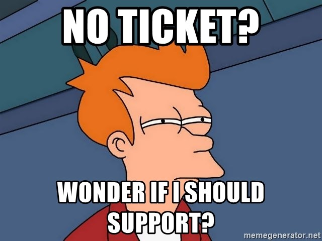 Futurama Fry - no ticket? Wonder if I should support?