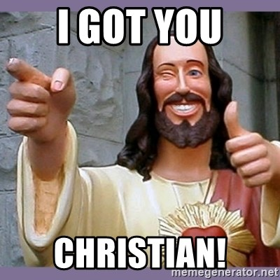 buddy jesus - I Got You Christian!