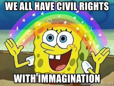 Imagination - we all have civil rights with immagination