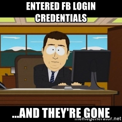 and they're gone - Entered FB login credentials ...and they're gone