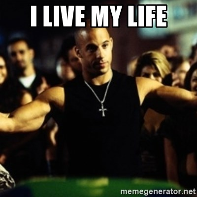 Dom Fast and Furious - I live my life