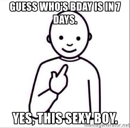 Guess who ? - Guess who's Bday is in 7 days. Yes, this sexy boy.