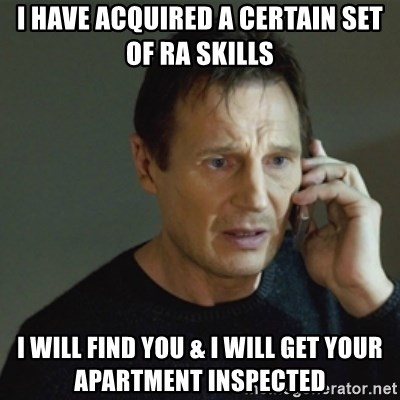 taken meme - I have acquired a certain set of RA skills I will find you & I will get your Apartment Inspected