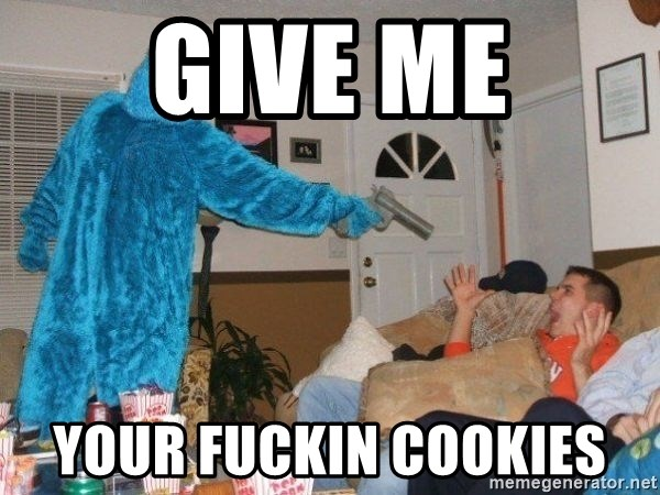 Bad Ass Cookie Monster - Give me Your fuckin cookies