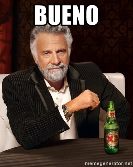 The Most Interesting Man In The World - Bueno