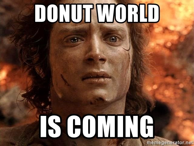 Frodo  - Donut World is Coming