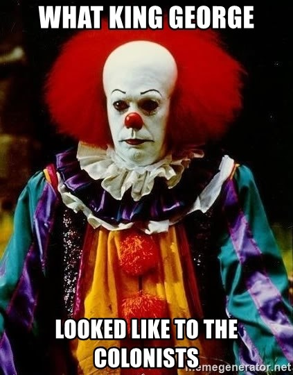 it clown stephen king - What king George Looked like to the colonists