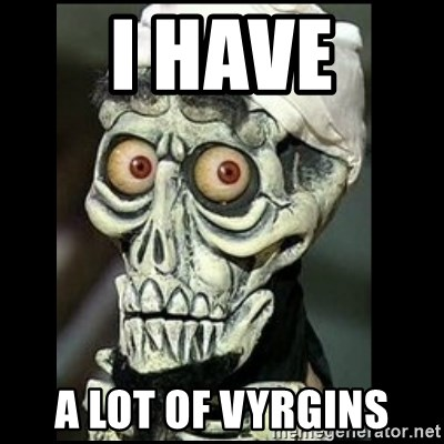 Achmed the dead terrorist - i have a lot of vyrgins