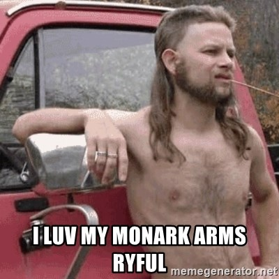 Almost Politically Correct Redneck - I luv my monark arms ryful