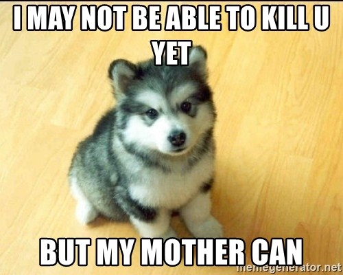 Baby Courage Wolf - I may not be able to kill u yet But my mother can