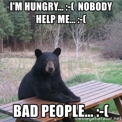 Patient Bear - i'm hungry... :-(  nobody help me... :-(  bad people... :-(