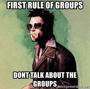 Tyler Durden 2 - First rule of Groups Dont talk about the Groups
