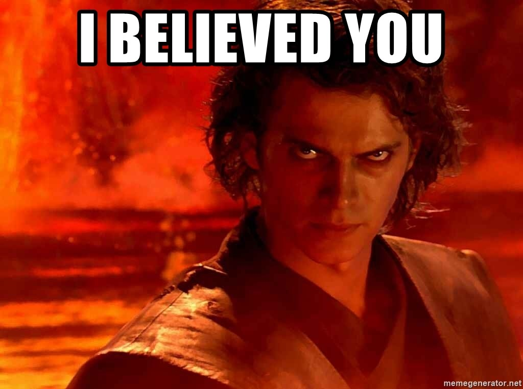 Anakin Skywalker - I believed you