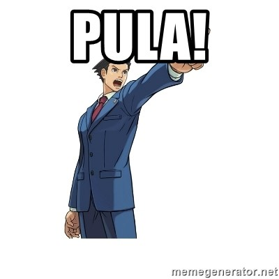OBJECTION - pula!