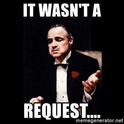 The Godfather - It wasn't a request....