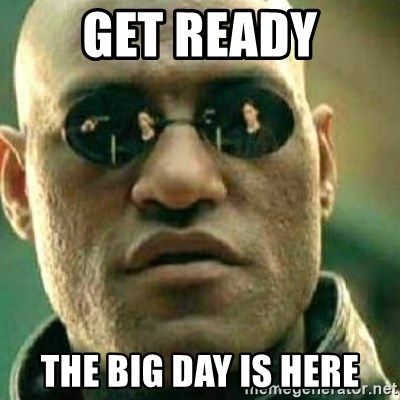 What If I Told You - GET READY THE BIG DAY IS HERE