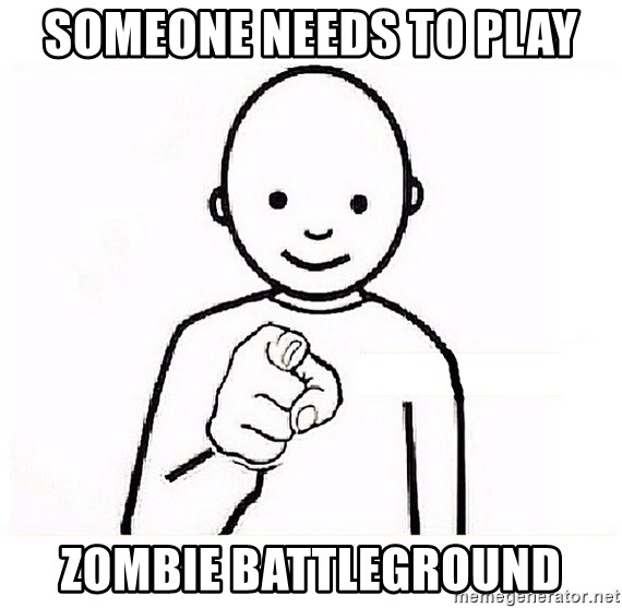 GUESS WHO YOU - Someone needs to play Zombie battleground