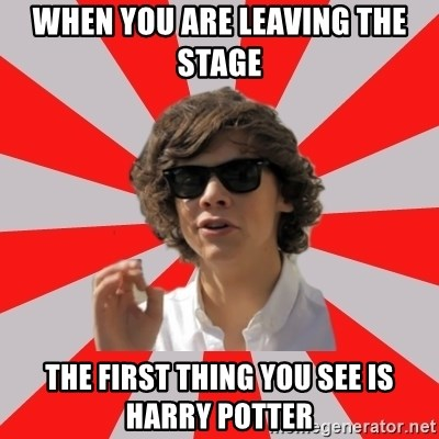 One Does Not Simply Harry S. - When you are leaving the stage The first thing you see is HARRY POTTER