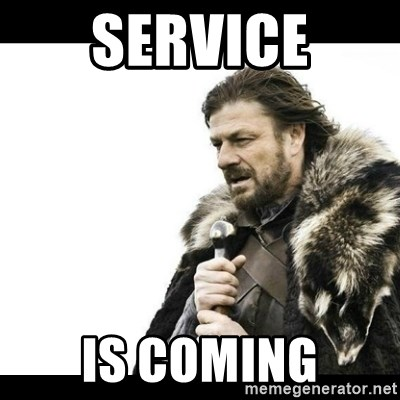 Winter is Coming - Service Is Coming