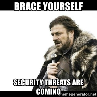 Winter is Coming - brace yourself security threats are coming